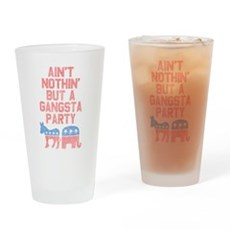 Aint Nothin But a Gangsta Party Drinking Glass