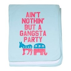Aint Nothin But a Gangsta Party baby blanket