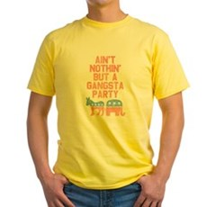 Aint Nothin But a Gangsta Party Yellow T-Shirt