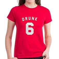 Drunk 6 Womens T-Shirt