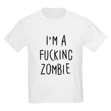 Im a F*cking Zombie Kids Light T-Shirt