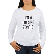 Im a F*cking Zombie Womens Long Sleeve T-Shirt