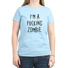 Im a F*cking Zombie Womens Light T-Shirt