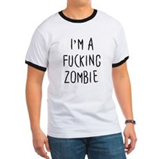 Im a F*cking Zombie Ringer T