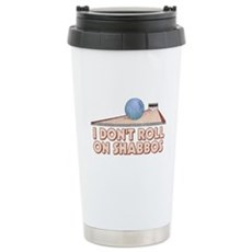 I Dont Roll on Shabbos Stainless Steel Travel Mug