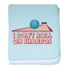 I Dont Roll on Shabbos baby blanket