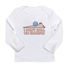 I Dont Roll on Shabbos Long Sleeve Infant T-Shirt