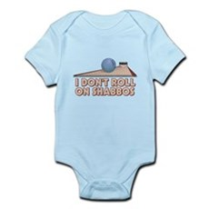 I Dont Roll on Shabbos Infant Bodysuit