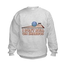 I Dont Roll on Shabbos Kids Sweatshirt