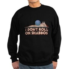 I Dont Roll on Shabbos Dark Sweatshirt