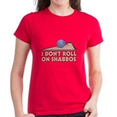 I Dont Roll on Shabbos Womens T-Shirt