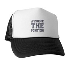Assume the Position Trucker Hat
