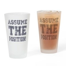 Assume the Position Drinking Glass