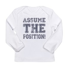 Assume the Position Long Sleeve Infant T-Shirt