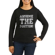 Assume the Position Womens Long Sleeve Dark T-Shi