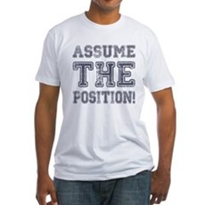 Assume the Position Fitted T-Shirt
