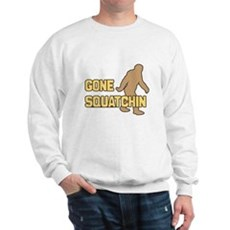 Gone Squatchin Sweatshirt