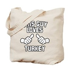 This Guy Loves Turkey Tote Bag