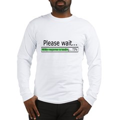 Please Wait Long Sleeve T-Shirt