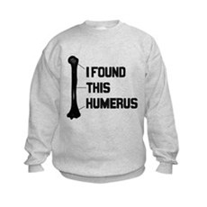 I Found this Humerus Kids Sweatshirt