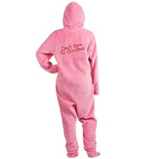 Dont Open til Christmas Footed Pajamas
