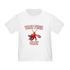 That Fish Cray Toddler T-Shirt
