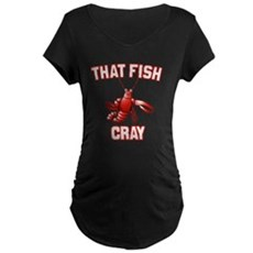 That Fish Cray Maternity T-Shirt