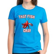 That Fish Cray Womens T-Shirt