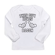 This Guy Loves Bacon Long Sleeve Infant T-Shirt