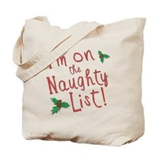 Im on the Naughty List Tote Bag
