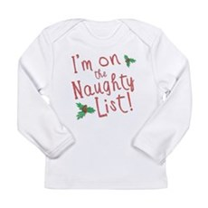 Im on the Naughty List Long Sleeve Infant T-Shirt
