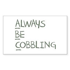 Always Be Cobbling Rectangle Sticker