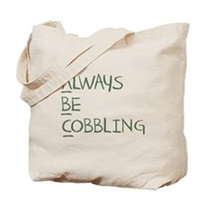 Always Be Cobbling Tote Bag