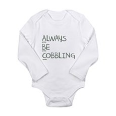 Always Be Cobbling Long Sleeve Infant Bodysuit