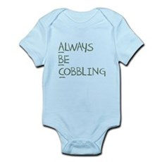 Always Be Cobbling Infant Bodysuit