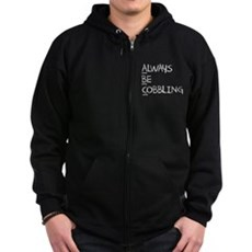 Always Be Cobbling Zip Dark Hoodie