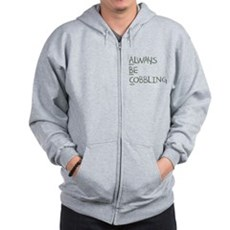 Always Be Cobbling Zip Hoodie