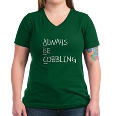 Always Be Cobbling Womens V-Neck T-Shirt