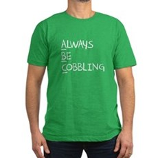 Always Be Cobbling Mens Fitted Dark T-Shirt