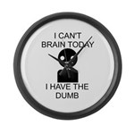 Can't Brain Today Large Wall Clock - I Can't Brain Today, I Have The Dumb - Availble Colors: Black