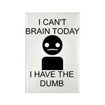 Can't Brain Today Rectangle Magnet (100 pack) - I Can't Brain Today, I Have The Dumb