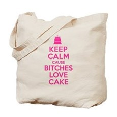Bitches Love Cake Tote Bag