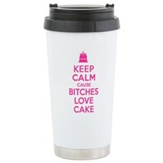 Bitches Love Cake Stainless Steel Travel Mug