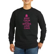 Bitches Love Cake Long Sleeve T-Shirt