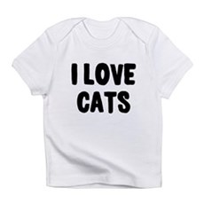 I Love Cats Infant T-Shirt