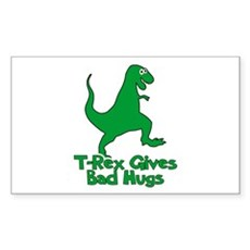 T-Rex Gives Bad Hugs Rectangle Sticker