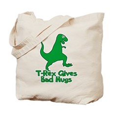 T-Rex Gives Bad Hugs Tote Bag