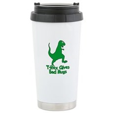 T-Rex Gives Bad Hugs Stainless Steel Travel Mug