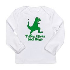 T-Rex Gives Bad Hugs Long Sleeve Infant T-Shirt