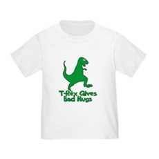 T-Rex Gives Bad Hugs Toddler T-Shirt